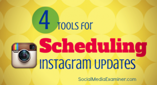 4 Instagram Tools for Scheduling Instagram Updates : Social Media Examiner