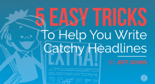 5 Easy Tricks to Help You Write Catchy Headlines