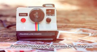 How to Promote Photography Business On Instagram