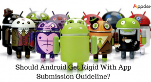 Why Android app submission guidelines should be more promising?
