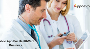 The Benefits of Mobile App for Healthcare Business