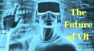 The Future of VR explained