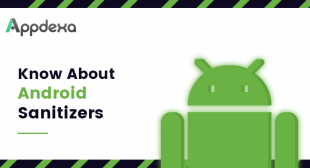 The Insight on Android Sanitizers