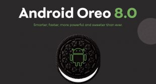 Here is All That You Need to Know About When Android 8.0 Oreo