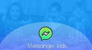 Facebook launched Messenger Kids for children Below 13