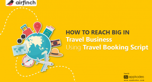 How To Reach Big in Travel Business Using Travel Booking Script