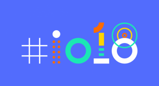 Check out Google I/O 2018 Rumors before the event