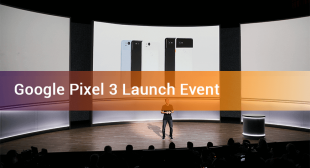 Check out the launch date of Google Pixel 3 and Pixel 3 XL