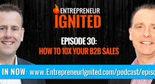 How to 10x Your B2B Sales with Peter O'Donoghue – Entrepreneur Ignited