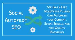 Social Autopilot SEO: See How 2 Free WordPress Plugins Can Automate your Content, Social Signals, and High Quality Backlinks