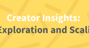 Creator Insights: Niche Exploration and Scaling Ads