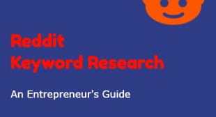 Reddit Keyword Research – An Online Entrepreneur's Guide