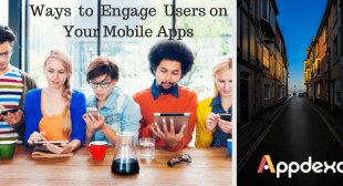 Ways to increase user engagement in mobile apps