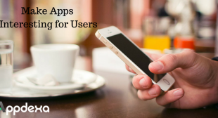 Why it Matters to Make your Mobile App Interesting for Users