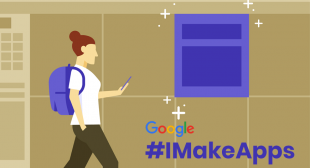 Check out the everything about Google's #IMakeApps Campaign