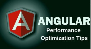 Angular Framework Performance Optimization Tips
