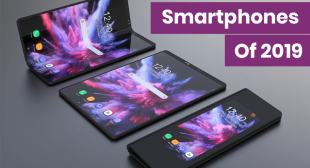 Foldable Phones To 5G Phones: Smartphones To Watch out In 2019