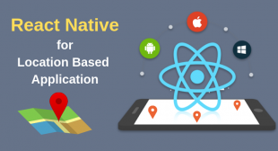 Why React Native Is the Right Choice for Location-based App?