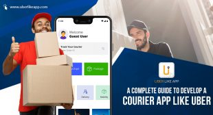 A Complete Guide to Develop a Uber for Courier App