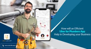 How will an efficient Uber for Plumbers app help in developing your business?