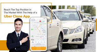 Reach the top position in the market with the help of a Uber clone app