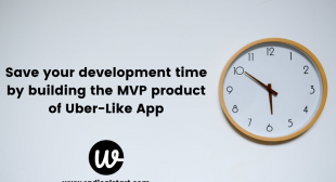 Save your development time by building the MVP product of Uber-Like App