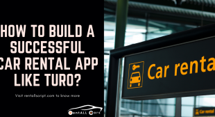 How to build a successful car rental app like Turo?