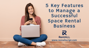 5 Key Features to Manage a Successful Space Rental Business