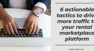 6 actionable tactics to drive traffic to your rental marketplace platform