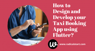 How to Design and Develop your Taxi Booking App using Flutter?