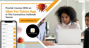 Provide courses with an Uber for tutors app in this Coronavirus outbreak season