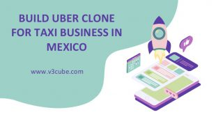 Build Uber Clone For Taxi Business In Mexico