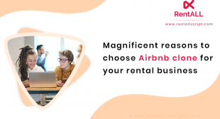 Magnificent reasons to choose Airbnb clone for your rental business