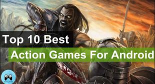 Best Action Games For Android Smartphones Users