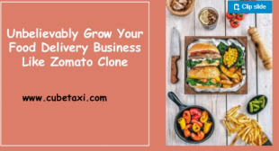 Unbelievably Grow Your Food Delivery Business Like Zomato Clone