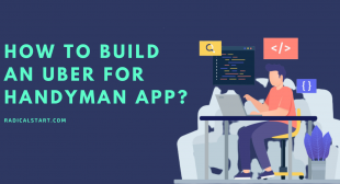How to build an on-demand Uber for handyman app?