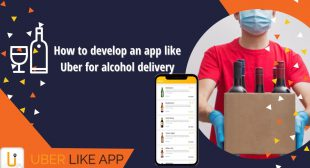 How to develop an app like Uber for alcohol delivery