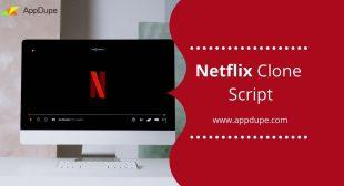 Inculcate these distinguishing features in your Netflix clone script