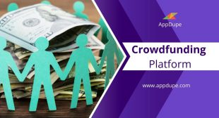 How to develop a crowdfunding app by taking inspiration from existing apps?