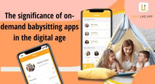 Five curated steps to develop an on-demand babysitting service app