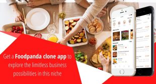 Get a Foodpanda Clone App To Explore the Limitless Business Possibilities in This Niche