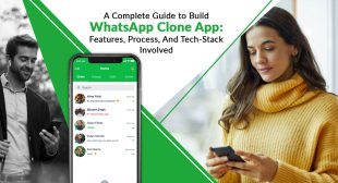 A complete guide to build WhatsApp clone app: Features, process, and tech-stack involved