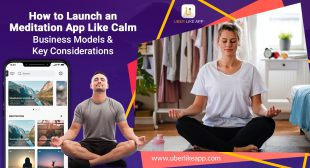How to Launch an Meditation App Like Calm – Business Models & Key Considerations