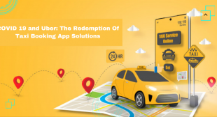 COVID 19 and Uber: The Redemption Of Taxi Booking App Solutions