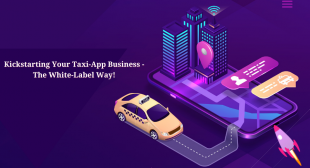 Kickstarting Your Taxi-App Business – The White-Label Way! Technonguide