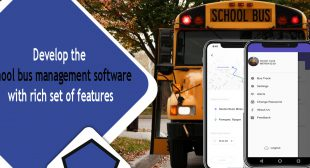 Develop the School Bus Management Software with rich set of Features