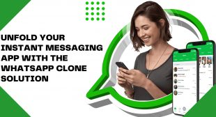 Unfold Your Instant Messaging App With The WhatsApp Clone Solution