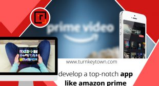 Understanding how to develop a top-notch app like amazon prime Video