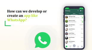 How can we develop or create an app like WhatsApp?