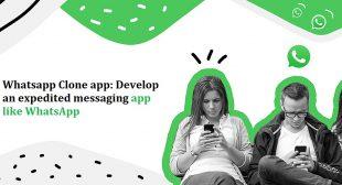 Whatsapp Clone app: Develop an expedited messaging app like WhatsApp – JVALIN ONLINE MAGAZINE